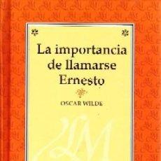 Libros de segunda mano: LA IMPORTANCIA DE LLAMARSE ERNESTO. WILDE, OSCAR. L-1275. Lote 115908235