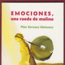 Libros de segunda mano: EMOCIONES, UNA RUEDA DE MOLINO POR OILAR HERNANZ MATESANZ 208 PAGS AÑO2006 LL2223. Lote 116074467