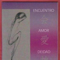 Libros de segunda mano: ENCUENTRO AMOR DEIDAD LOLA PICÓN ZAMORA GLORIA TORRES MEJÍA 76 PAGINAS AÑO2009 LL2224. Lote 116077255