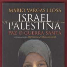 Libros de segunda mano: ISRAEL PALESTINA PAZ O GUERRA SANTA MARIO VARGAS LLOSA 159 PAGINAS AÑO 2006 LL2225. Lote 116077971
