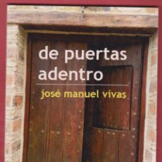 Libros de segunda mano: DE PUERTAS ADENTRO JOSÉ MANUEL VIVAS MANDALA EDICIONES 84 PAGINAS AÑO 2014 LL2228 . Lote 116080531