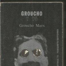 Libros de segunda mano: GROUCHO Y YO. GROUCHO MARX. TUSQUETS CUADERNOS INFIMOS. Lote 116099079