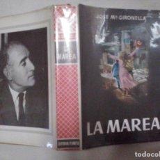 Livros em segunda mão: LIBROS: LA MAREA - JOSÉ MARÍA GIRONELLA (ABLN). Lote 116114519