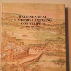 Libros de segunda mano: HACIENDA REAL Y MUNDO CAMPESINO CON FELIPE II. Lote 116168675