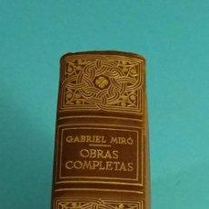 Libros de segunda mano: GABRIEL MIRÓ. OBRAS COMPLETAS. EDITORIAL BIBLIOTECA NUEVA. 1953. PLENA PIEL. PAPEL BIBLIA. Lote 116215255