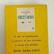 Libros de segunda mano: EL ARTE DE BIRLIBIRLOQUE, POR JOSÉ BERGAMÍN. RENUEVOS DE CRUZ Y RAYA 1. Lote 116238067