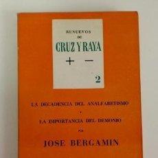 Libros de segunda mano: LA DECADENCIA DEL ANALFABETISMO. LA IMPORTANCIA DEL DEMONIO. J.BERGAMÍN. RENUEVOS DE CRUZ Y RAYA 2. Lote 116243211