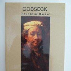 Libros de segunda mano: HONORÉ DE BALZAC. GOBSECK. Lote 116306987