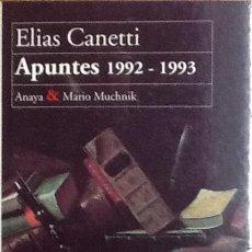 Libros de segunda mano: APUNTES 1992- 1993. ELIAS CANETTI. ANAYA. MARIO MUCHNIK. Lote 116362267