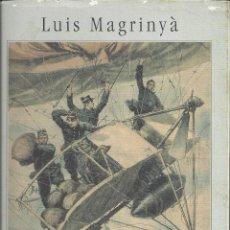 Libros de segunda mano: LOS AEREOS.LUIS MAGRINYÁ. CIRCULO DE LECTORES. . Lote 116364499