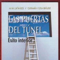 Libros de segunda mano: LAS PUERTAS DEL TÚNEL ANA LIÑARES/ GERMÁN GONZÁLEZ 203 PAGINAS AÑO2008 LL2236 . Lote 116408035