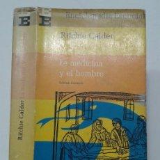 Libros de segunda mano: LA MEDICINA Y EL HOMBRE 1965 RITCHIE CALDER 1ª EDICIÓN PLAZA & JANÉS ENCICLOPEDIA ESENCIAL 5. Lote 116468515