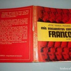 Libros de segunda mano: MARÍA PEMÁN - MIS ENCUENTROS CON FRANCO -PESA 460 GRAMOS - 1976. Lote 116605391