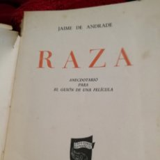 Libros de segunda mano: RAZA, ANECDOTARIO PARA EL GUIÓN DE UNA PELÍCULA. JAIME DE ANDRADE, 1942. Lote 116626908