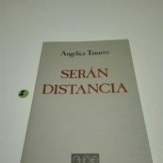 Libros de segunda mano: SERAN DISTANCIA. ANGÉLICA TANARRO.. Lote 116797964