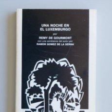 Libros de segunda mano: REMY DE GOURMONT // UNA NOCHE EN EL LUXEMBURGO // RAMÓN GOMEZ DE LA SERNA // 1977 // DIEGO LARA. Lote 116839683