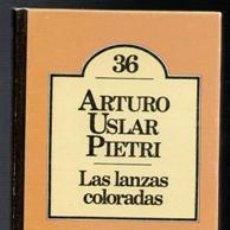 Libros de segunda mano: LAS LANZAS COLORADAS, ARTURO USLAR PIETRI. Lote 116884944