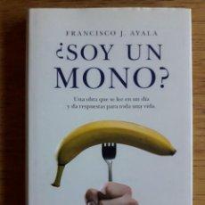 Libros de segunda mano: ¿ SOY UN MONO ? / FRANCISCO J. AYALA / EDI. ARIEL / 1ª EDICIÓN 2011. Lote 117603151