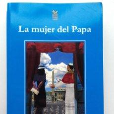 Libros de segunda mano: LA MUJER DEL PAPA - RAFAEL PAZ FERNÁNDEZ - ED. EL LOBO SAPIENS - 2010. Lote 117656767