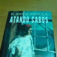 Libros de segunda mano: ATANDO CABOS, E. FANNIE PROULX. Lote 117658707