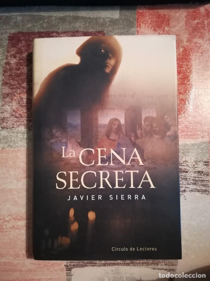La Cena Secreta Javier Sierra Comprar En Todocoleccion 117662735