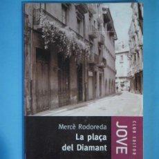Libros de segunda mano: LA PLAÇA DEL DIAMANT - MERCE RODOREDA - CLUB EDITOR, 2004 (EN CATALA). Lote 117851059
