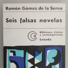 Libros de segunda mano: RAMÓN GÓMEZ DE LA SERNA // SEIS FALSAS NOVELAS // 1958 // CUBIERTA DE BALDESSARI. Lote 117984851