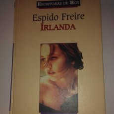 Libros de segunda mano: IRLANDA . ESPIDO FREIRE ( PLANETA DEAGOSTINI ). Lote 118056087