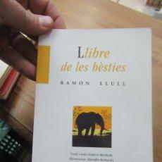 Libros de segunda mano: LIBRO LLIBRE DE LES BÈSTIES RAMON LLULL 2003 BROMERA VALENCIANO L-13773-220. Lote 118281555