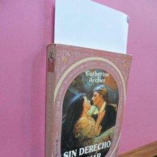 Libros de segunda mano: SIN DERECHO A AMAR. ARCHER, CATHERINE. ED. HARLEQUIN. BARCELONA 1998. Lote 118428951