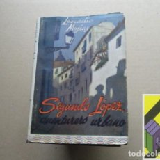 Libros de segunda mano: MEJIAS, LEOCADIO: SEGUNDO LÓPEZ, AVENTURERO URBANO. Lote 118439035