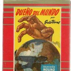 Libros de segunda mano: COLECCIÓN MOLINO. Nº 32. DUEÑO DEL MUNDO. JULIO VERNE. EDITORIAL MOLINO 1955. (P/C27). Lote 118463723
