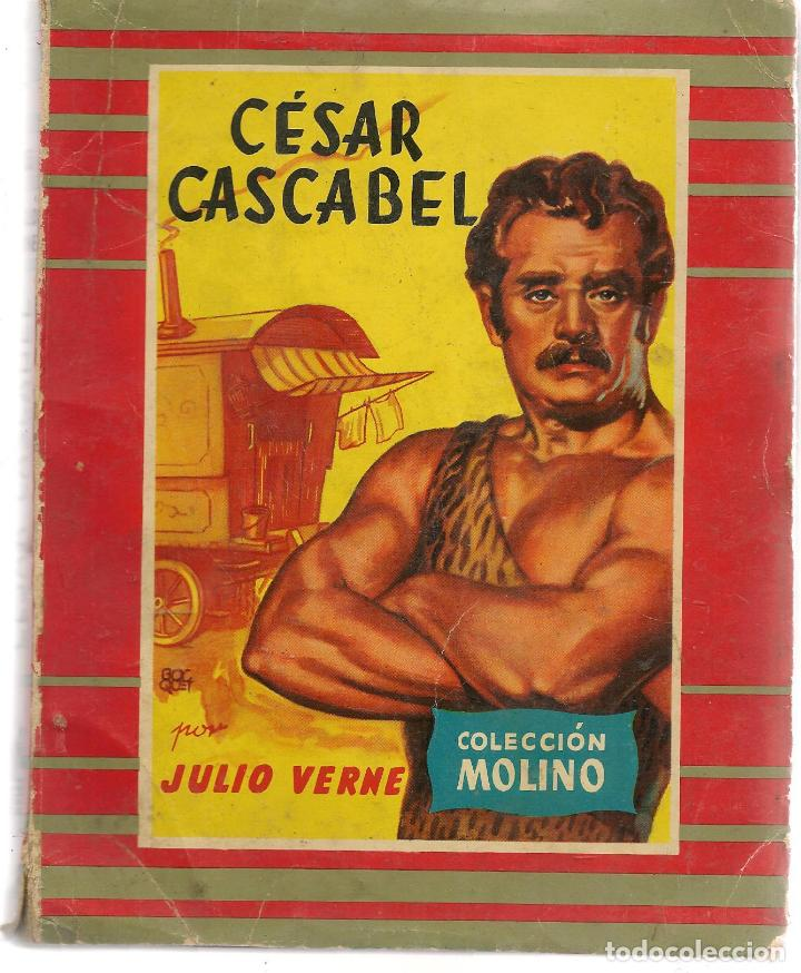 COLECCIÓN MOLINO. Nº 36. CÉSAR CASCABEL. JULIO VERNE. EDITORIAL MOLINO 1956. (P/C27) (Libros de Segunda Mano (posteriores a 1936) - Literatura - Narrativa - Otros)