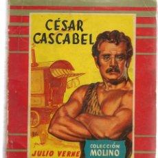 Second hand books - COLECCIÓN MOLINO. Nº 36. CÉSAR CASCABEL. JULIO VERNE. EDITORIAL MOLINO 1956. (P/C27) - 118464151