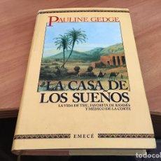 Libros de segunda mano: LA CASA DE LOS SUEÑOS (PAULINE GEDGE) TAPA DURA PRIMERA EDICION EMECE (LB34). Lote 118494467