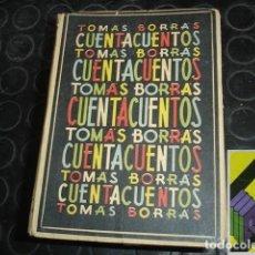 Libros de segunda mano: BORRAS, TOMÁS: CUENTACUENTOS. Lote 118541827