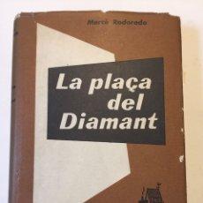 Libros de segunda mano: LA PLAÇA DEL DIAMANT. MERCÉ RODOREDA. PRIMERA EDICIÓ, ORIGINAL. BARCELONA: CLUB EDITOR, 1962. Lote 118549955