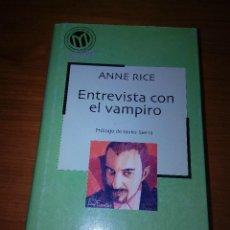 Libros de segunda mano: ENTREVISTA CON EL VAMPIRO. ANNE RICE. EST15B6. Lote 118566459