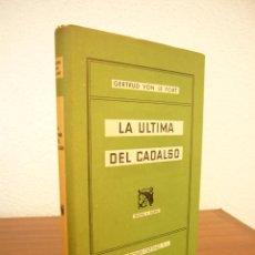 Libros de segunda mano: GERTRUD VON LE FORT: LA ÚLTIMA DEL CADALSO (DESTINO, 1958) MUY BUEN ESTADO. PRIMERA EDICIÓN.. Lote 118721075