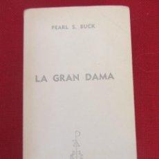 Libros de segunda mano: LA GRAN DAMA. PEARL S. BOOK. ED. PLANETA. ED. G.P.. Lote 118721147