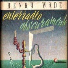 Libros de segunda mano: ENTERRADO OBSCURAMENTE. HENRY WADE.. Lote 118734619