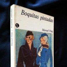Libros de segunda mano: BOQUITAS PINTADAS | PUIG, MANUEL | SEIX BARRAL 1979. Lote 118854707