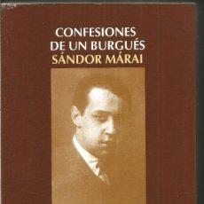Libros de segunda mano: SANDOR MARAI. CONFESIONES DE UN BURGUES. SALAMANDRA.. Lote 144344648