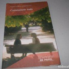 Libros de segunda mano: CUÉNTAMELO TODO, RAMÓN GARCÍA DOMÍNGUEZ. SUEÑOS DE PAPEL, 4ª ED. OCTUBRE 1.999. Lote 118980451