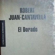 Libros de segunda mano: EL DORADO. ROBERT JUAN-CANTAVELLA. 1ª EDICIÓN MONDADORI. Lote 118996551