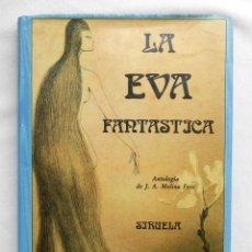 Libros de segunda mano: LA EVA FANTASTICA - VV.AA. (SELEC. J.A. MOLINA FOIX) EDITORIAL SIRUELA COLECCION EL OJO SIN PARPADO. Lote 119028927
