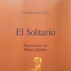 Libros de segunda mano: CAMILO JOSÉ CELA: EL SOLITARIO. ILUSTRACIONES DE RAFAEL ZABALETA. Lote 119092603