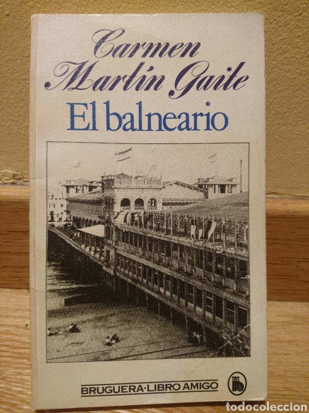 El Balneario Carmen Martín Gaite Buy Other Books Of Narrative At Todocoleccion 119119598