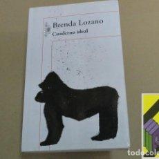 Libros de segunda mano: LOZANO, BRENDA: CUADERNO IDEAL. Lote 119175939