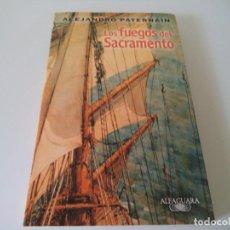 Libros de segunda mano: LOS FUEGOS DEL SACRAMENTO.ALEJANDRO PATERNAIN.ALFAGUARA.. Lote 119216691